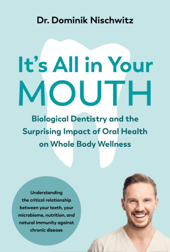 Holistic Dentistry Biological Dentistry Book Its All In Your Mouth Dr. Nischwitz Dr. May Natural Dentistry